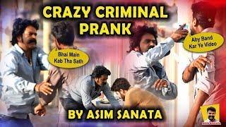 Crazy Criminal Prank by Asim Sanata