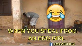 WHEN YOU STEAL FROM AN EDO GIRL(COMEDY SKIT) (FUNNY VIDEOS)-Latest 2018 Nigerian Comedy|Comedy Skits