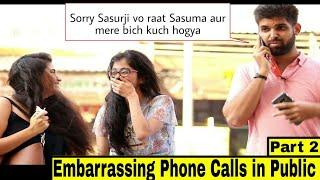 Embarrassing Phone Call in Public Prank 'Part 2' | Hilarious reactions???? Pranks in India 2019