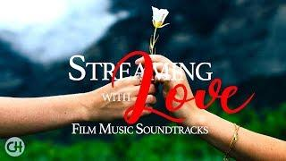 Streaming with Love - Film Music Soundtracks (High Quality Audio)