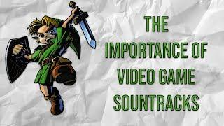 The Importance of Video Game Soundtracks