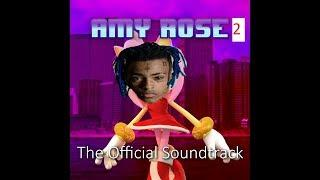 Amy Rose 2 OFFICIAL SOUNDTRACK LEAKED (FULL ALBUM)