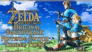 Nintendo Switch Presentation 2017 Trailer Music - Zelda: Breath of the Wild Soundtrack