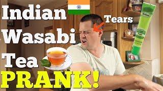INDIAN WASABI TEA PRANK - Pranksters in Love