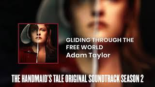 Gliding Through The Free World | The Handmaid's Tale S02 Original Soundtrack by Adam Taylor