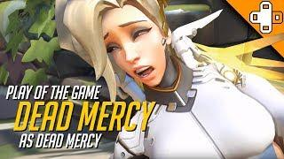 Play of the Game: DEAD MERCY - Overwatch Funny & Epic Moments 627