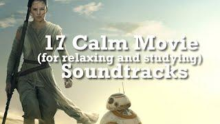 17 CALM MOVIE SOUNDTRACKS (for relaxing or studying)