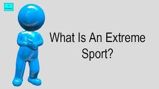 What Is An Extreme Sport?
