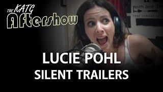 Lucie Pohl - Silent Trailers (KATG 2897 Aftershow)
