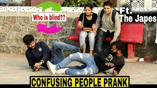 WHO IS THE REAL BLIND? CONFUSING PEOPLE PRANK | FT. THE JAPES | PRANKS IN INDIA 2018