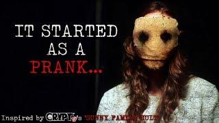 """It Started as a Prank..."" Creepypasta"
