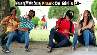 Moaning While Eating Prank On Girl's - Epic Reactions - Pranks In India| By TCI
