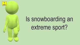 Is Snowboarding An Extreme Sport?