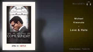 Come Sunday | Soundtrack | Michael Kiwanuka - Love & Hate