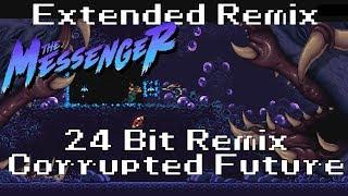 The Messenger Soundtrack: 24 Bit Remix [ Corrupted Future Extended ]