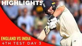 England vs India 4th Test Day 3 HIghlights | ENG vs IND 4th Test 2018