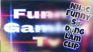 LIÊN QUÂN MOBILE | Cách tải tất cả những bản nhạc mà Funny Gaming Tv hay sử dụng để làm Clip